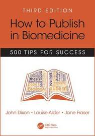 How to Publish in Biomedicine by John Dixon