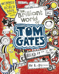 The Brilliant World of Tom Gates by Liz Pichon