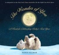 The Wonder of You: A Book for Celebrating Baby's First Year (with Growth Chart & Print)
