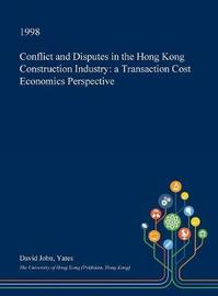 Conflict and Disputes in the Hong Kong Construction Industry by David John Yates image