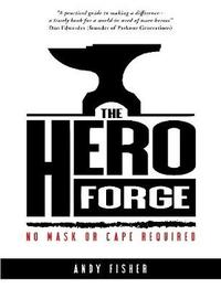 The Hero Forge by Andy Fisher image