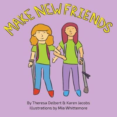 Make New Friends by Theresa Delbert