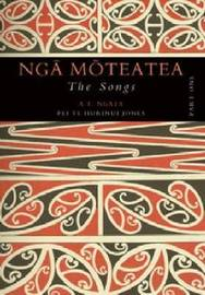 Nga Moteatea: The Songs: Part One