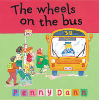 The Wheels on the Bus by Penny Dann image