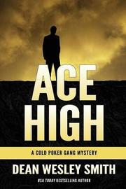 Ace High by Dean Wesley Smith