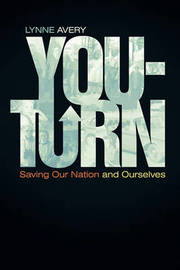 You-Turn: Saving Our Nation and Ourselves by Lynne Avery