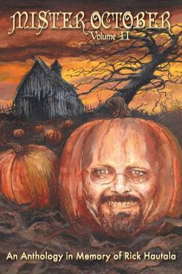 Mister October, Volume II - An Anthology in Memory of Rick Hautala by Clive Barker image