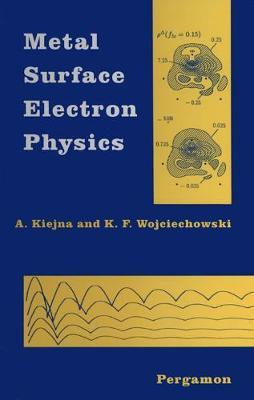 Metal Surface Electron Physics by Adam Kiejna