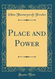 Place and Power (Classic Reprint) by Ellen Thorneycroft Fowler image