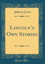 Lincoln's Own Stories (Classic Reprint) by Anthony Gross image