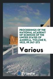Proceedings of the National Academy of Sciences of the United States of America, Volume 8, 1922, Pp.347-373 by Various ~ image