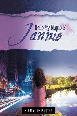Hello My Name Is Jannie by Mary Johnson