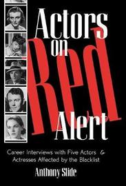 Actors on Red Alert by Anthony Slide