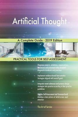 Artificial Thought A Complete Guide - 2019 Edition by Gerardus Blokdyk image