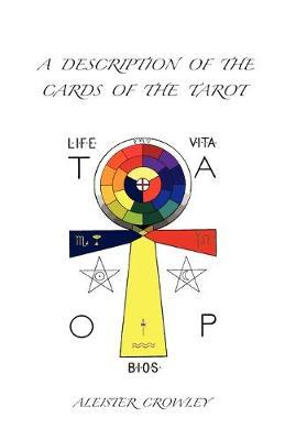 A Description of the Cards of the Tarot by Aleister Crowley