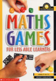Maths Games for Less Able Learners by Wendy Singleton image