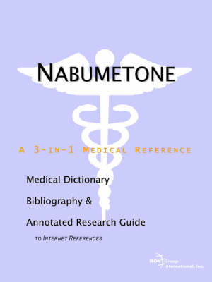 Nabumetone - A Medical Dictionary, Bibliography, and Annotated Research Guide to Internet References by ICON Health Publications image
