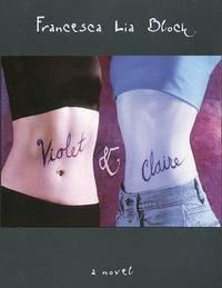 Violet and Claire: A Novel by Francesca Lia Block image