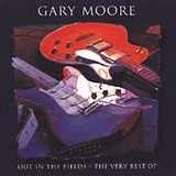 Out In The Fields: The Very Best Of Gary Moore by Gary Moore
