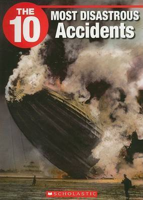 The 10 Most Disastrous Accidents by Frederick Koh