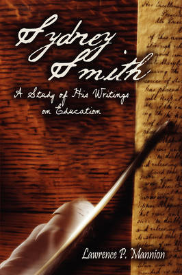 Sydney Smith: A Study of His Writings on Education by Lawrence P. Mannion image
