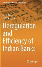 Deregulation and Efficiency of Indian Banks by Sunil Kumar