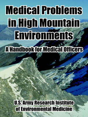 Medical Problems in High Mountain Environments: A Handbook for Medical Officers by United States Army image