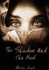 The Shadow and the Hood by Rosie Lloyd