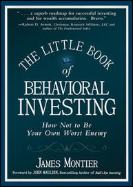 The Little Book of Behavioral Investing by James Montier