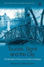 Tourists, Signs and the City by Michelle M. Metro-Roland