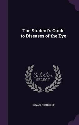 The Student's Guide to Diseases of the Eye by Edward Nettleship image