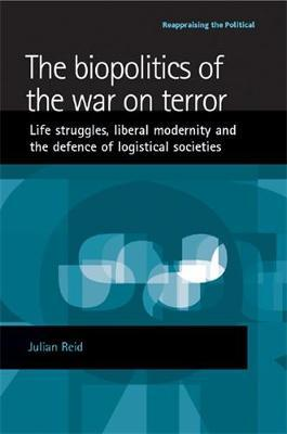 The Biopolitics of the War on Terror by Julian Reid image