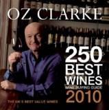 Oz Clarke 250 Best Wines, 2010 by Oz Clarke