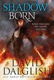 Shadowborn by David Dalglish