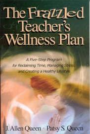 The Frazzled Teacher's Wellness Plan by J.Allen Queen image