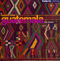 Textiles from Guatemala (Fabric Folio by Ann Hecht image