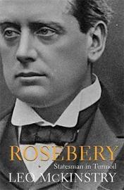 Rosebery by Leo McKinstry image
