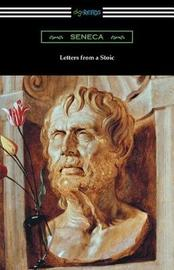 Letters from a Stoic (Translated with an Introduction and Notes by Richard M. Gummere) by Seneca