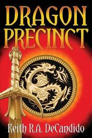 Dragon Precinct by Keith R.A. DeCandido