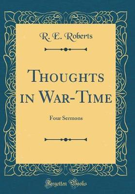 Thoughts in War-Time by R E Roberts image