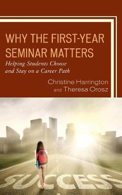 Why the First-Year Seminar Matters by Christine Harrington