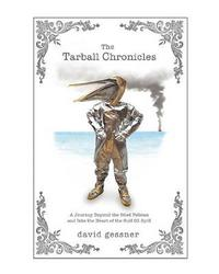 The Tarball Chronicles by David Gessner