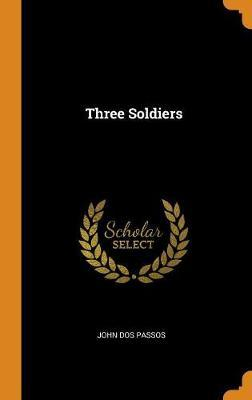 Three Soldiers by John Dos Passos