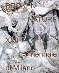 Broken Nature by Paola Antonelli