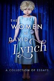 The Women of David Lynch by Scott Ryan