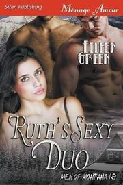 Ruth's Sexy Duo [Men of Montana 18] (Siren Publishing Menage Amour) by Eileen Green