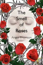 The Smell of Roses by Angus Thomson image