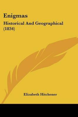 Enigmas: Historical And Geographical (1834) by Elizabeth Hitchener image