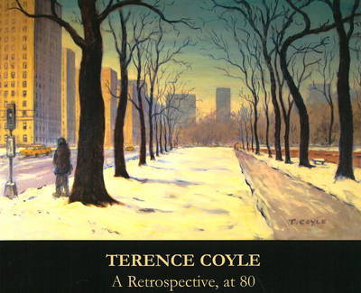 Terence Coyle A Retrospective, at 80: Selected Works from 1955 to 2005 by Terence Coyle