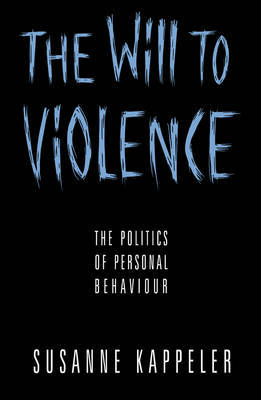 The Will to Violence by Susanne Kappeler image